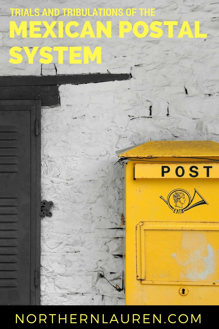 The Trials and Tribulations of the Mexican Postal Service - Northern ...